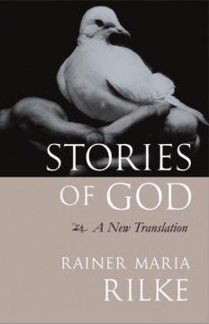 Stories of God - Composed in 1899 when Rilke was only twenty-three ...