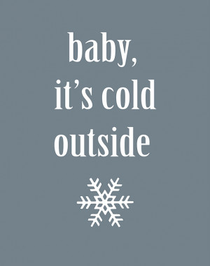baby it's cold outside printable from over the big moon