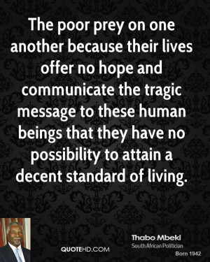 The poor prey on one another because their lives offer no hope and ...