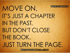 move on_it's just a chapter in the past