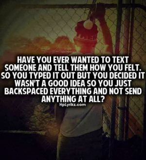 Have you ever wanted to text someone and tell them how you felt. so ...
