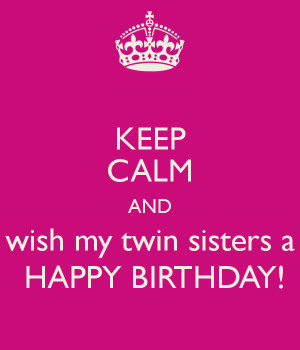 Happy Birthday Wishes Twin Sister