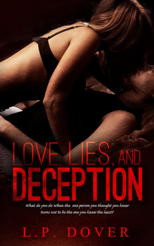 Cover Reveal*** Love, Lies, and Deception By L.P. Dover