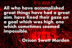 Orison Swett Marden on Accomplishing the Impossible