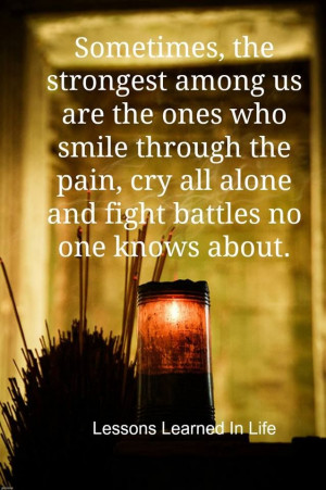 strongest #ones #smile #pain #cry #alone #fight #battles #quote ...