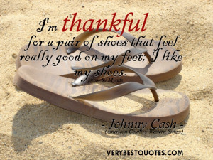shoes that feel really good on my feet; I like my shoes. I'm thankful ...