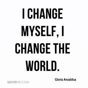 change myself, I change the world.