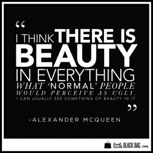 ... agree with this quote by alexander mcqueen # quotes # wordstoliveby