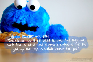 cookie, cookie monster, cute, love, love quotes, love sayings, pretty ...