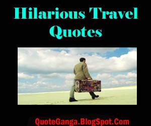Hilarious Travel Quotes and Sayings