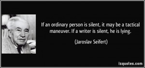 If an ordinary person is silent, it may be a tactical maneuver. If a ...