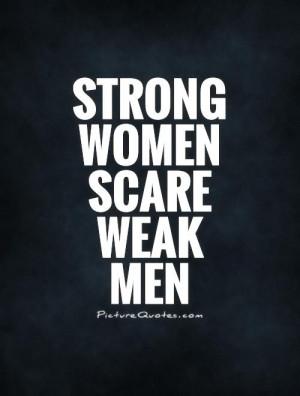 Strong Women Weak Men Quotes