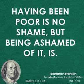 ... -franklin-politician-having-been-poor-is-no-shame-but-being.jpg