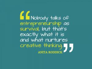 Quotes + Thoughts | Anita Roddick on entrepreneurship, survival, and ...