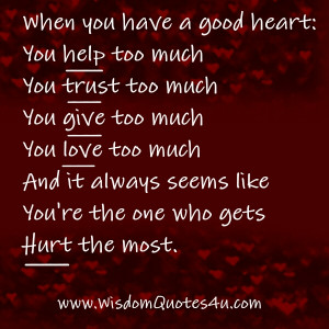 Never get tired of doing good. Still worth having a big heart.
