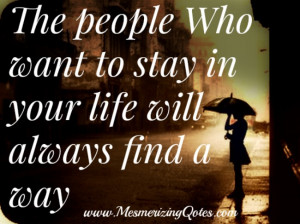 The people who want to stay in your Life