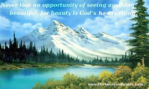 ... Of Seeing Anything Beautiful For Beauty Is God's Handwriting