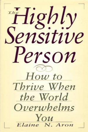 you are more easily overwhelmed when you have been out in a highly ...
