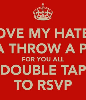Love My Haters Quotes I love my haters imma throw a