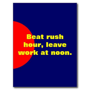 Rush Hour Funny Quotes Zazzle Beat Leave Work