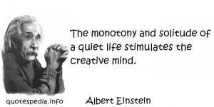 ... of a quiet life stimulates the creative mind - quotespedia.info