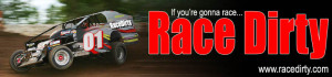 Dirt Track Racing Sayings If you're gonna race, race