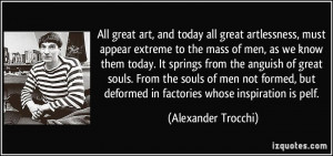 quote-all-great-art-and-today-all-great-artlessness-must-appear ...