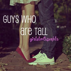 tall guys #guy quotes #girls