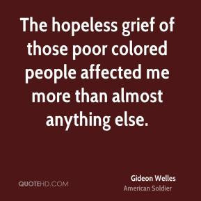 Gideon Welles - The hopeless grief of those poor colored people ...