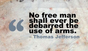 No Free Man Shall Ever be Debarred the use of arms ~ Freedom Quote