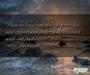 New technology always provides new opportunities for