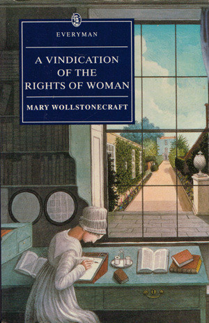 """EXCERPTS FROM """"VINDICATION OF THE RIGHTS OF WOMEN"""" BY MARY WOLLSTONECRAFT 1"""