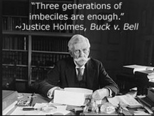 Chief Justice Oliver Wendell Holmes quote on the Buck vs Bell case.