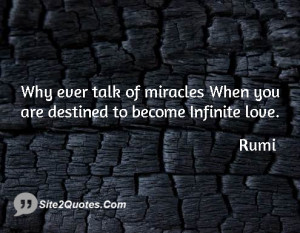 ... ever talk of miracles When you are destined to become Infinite love