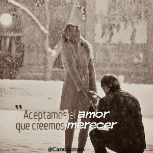 Quotes Picture: aceptamos el amor que creemos merecer