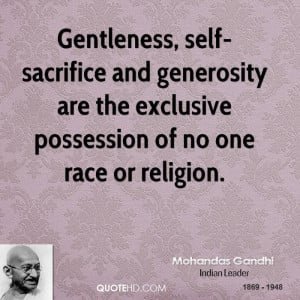 ... generosity are the exclusive possession of no one race or religion