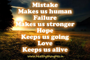 """Mistake Quote 5: """"Mistakes make us human, Failure makes us stronger ..."""