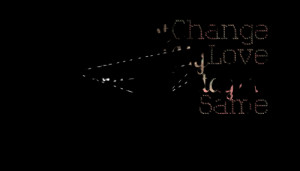 Quotes Picture: things might change everyday but my love for you will ...
