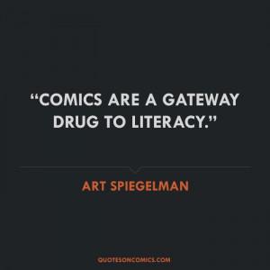 ... gateway drug to literacy art spiegelman # quotes # reading # books