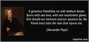 one love, with one resentment glows; One should our interests and our ...