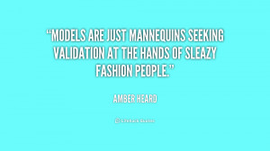 Models are just mannequins seeking validation at the hands of sleazy ...