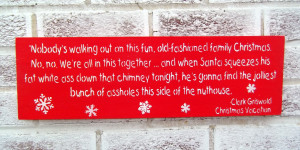 Funny Clark Griswold Christmas Vacation Movie quote signs