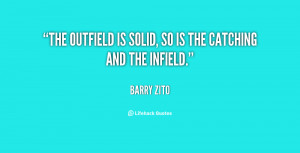 """The outfield is solid, so is the catching and the infield."""""""
