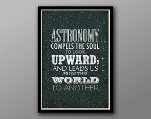 Astronomy Compels... // Plato Inspirational Quote by TheGeekerie, $18 ...