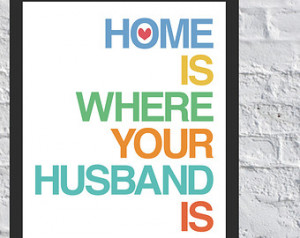 home is where your husband is marri ed quote wedding gift homesick ...