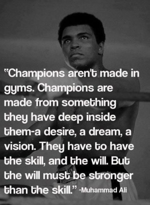 ... They Have Deep Inside Them-A Desrie… - Muhammad Ali ~ Sports Quote