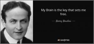 Harry Houdini Famous Quotes