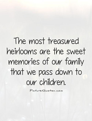 Family Quotes Memories Quotes Children Quotes Sweet Memories Quotes