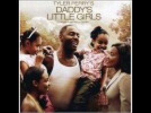 Daddy's Little Girls (2007), a film by Tyler Perry -Theiapolis