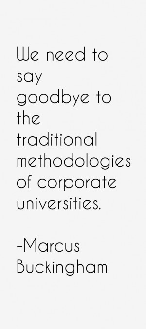We need to say goodbye to the traditional methodologies of corporate